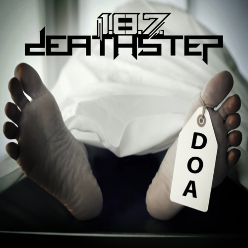 1.8.7. Deathstep - D.O.A. [Free Download]