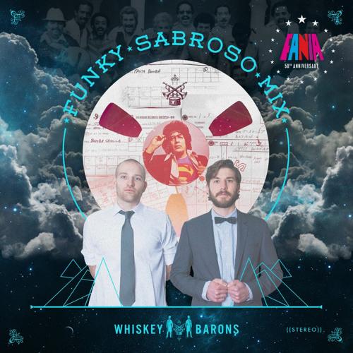 Whiskey Barons X Fania Funky Sabroso Remixes