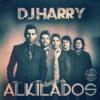 Mix Alkilados- Monalisa & Amor A Primera Vista & El Orgullo By Dj Harry (+ Saludo) Portada del disco