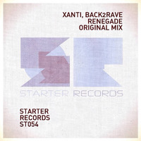 Xanti & Back2Rave - Renegade [OUT NOW on Starter Records]