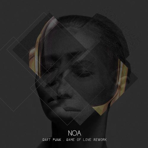 N O A - Daft Punk . Game of Love rework