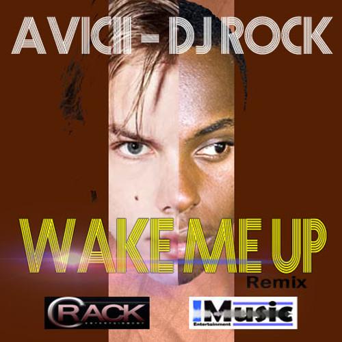 Avicii - DJ Rock - Wake Me Up
