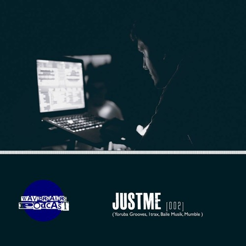 Just_Me | WaveBreakers Podcast [002]