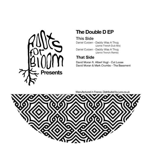 Daddy Was A Thug (Original Mix) [Roots For Bloom]