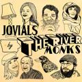 The River Monks – Jovials