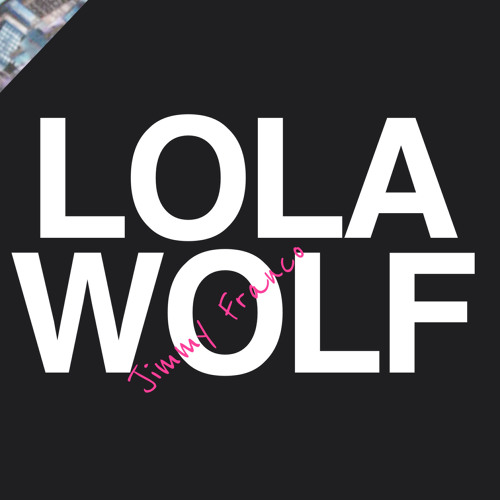 LOLAWOLF -- Jimmy Franco
