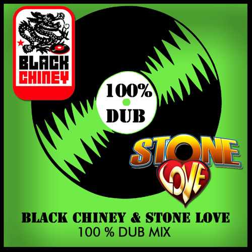 BLACKCHINEY and STONELOVE 100% DUBPLATE MIX
