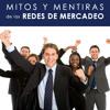 Mitos y Mentiras de las Redes de Marcadeo -demo