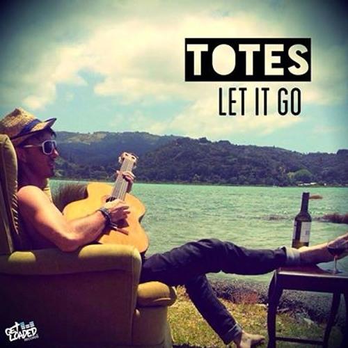 Totes - Let It Go (Club Mix)