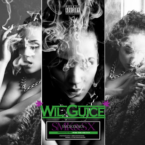 Wil Guice - Smoke and Sex - Prod by WMS The Sultan