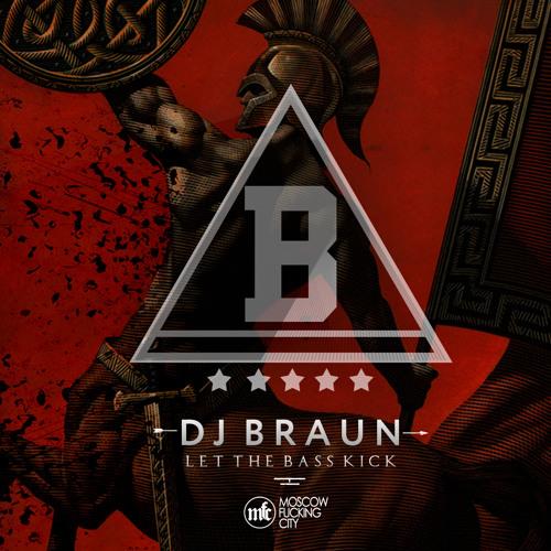 Let The Bass Kick by DJ B.R.A.U.N / FREE DOWNLOAD