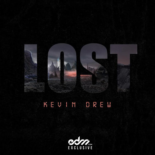 KDrew - Lost [EDM.com Exclusive]