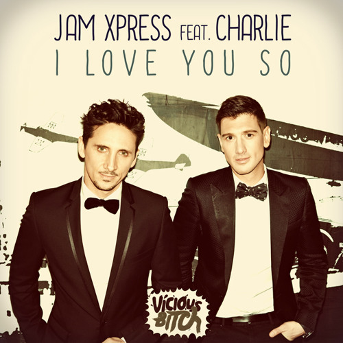 Jam Xpress feat. Charlie - I Love You So (Original Mix)