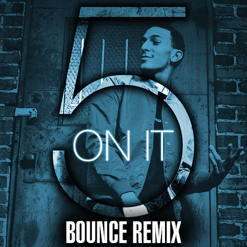 5 On It (Ready, Set, Bounce) @Opxra___ Remix @Khleo_T #EMG