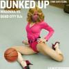 Dunked Up (Time Goes Slam) - Madonna vs. Quad City DJs