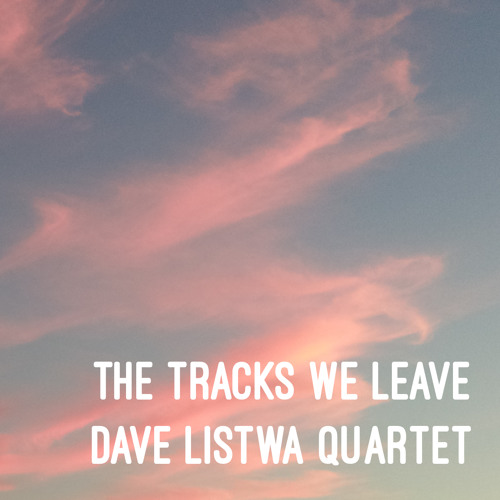 The Tracks We Leave (May 31 2014)