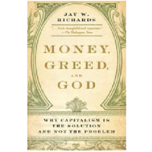 """Review of the book """"Money, Greed, And God: Why Capitalism is the Solution and Not the Problem"""""""