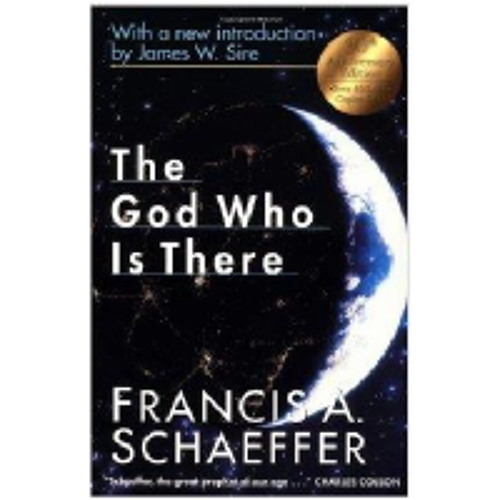 "Why Schaeffer's ""The God Who Is There"" Is Still Relevant Today"