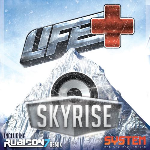 Life+  'Skyrise' (Original Mix)