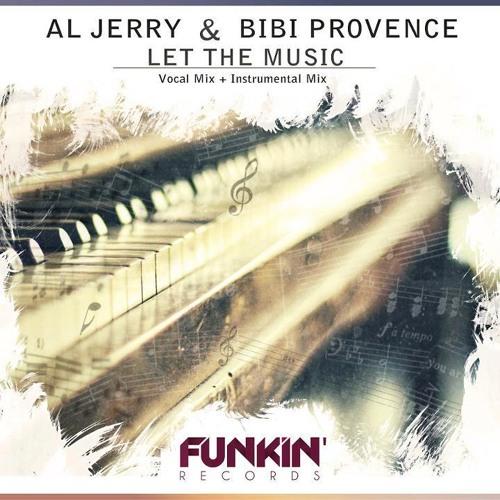 Al Jerry feat BIBI Provence- Let The Music (Vocal Mix)  31 12 12