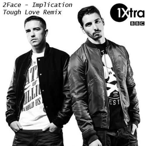 2Face - Implication (Tough Love's BBC 1Xtra Live Lounge Remix)
