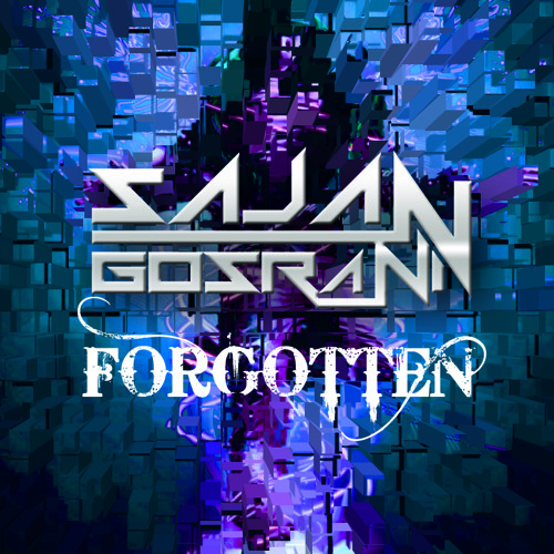 Sajan Gosrani - Forgotten (Original Mix)