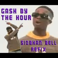 GASH BY THE HOUR (Siobhan Bell Refix)