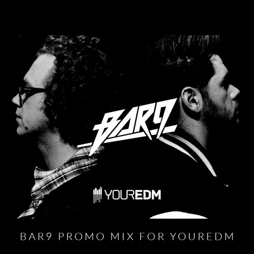 BAR9 Promo Mix for YourEDM