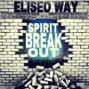 "Eliseo Way - ""Spirit Break Out"" ft. Kim Walker-Smith"