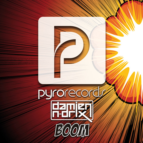 OUT NOW: Damien N-Drix (FR) - Boom [PYRO RECORDS]