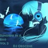 'Sunshine In A Bag Vol III' Mixed By DJ Obscene