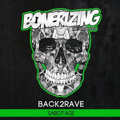 Back2Rave - Sabotage [Bonerizing Records] Out Now!