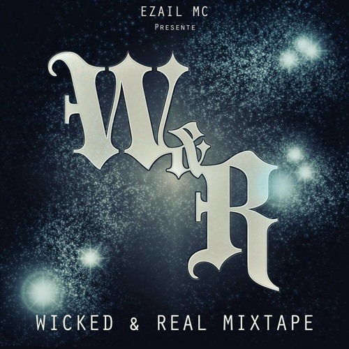 Wicked & Real ( W&R MIXTAPE )