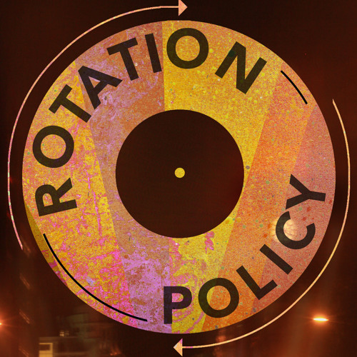 Rotation Policy Promo Mix #001 / CaLMCee