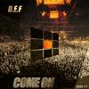 D.e.f - Come On - Preview