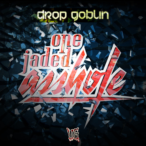 Drop Goblin - One Jaded Asshole (OUT NOW!) [FULL PREVIEW]