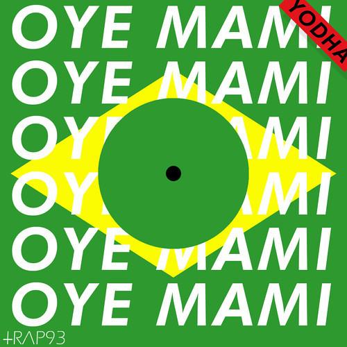 Yodha - Oye Mami