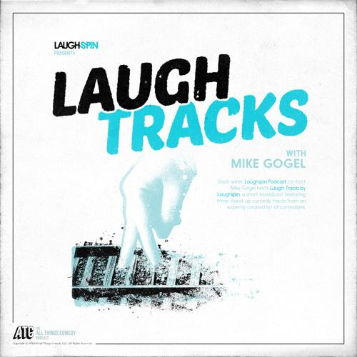Laugh Tracks by Laughspin #4 - Arj Barker, Al Madrigal, Moshe Kasher