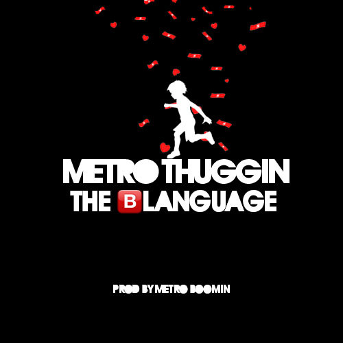 "Metro Thuggin - ""The Blanguage"""