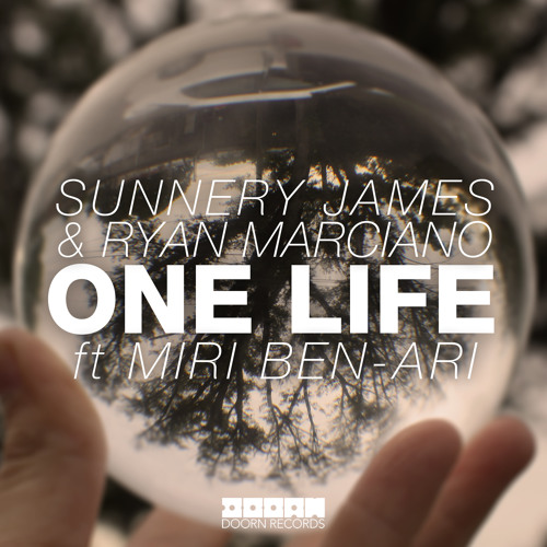 Sunnery James & Ryan Marciano - One Life ft. Miri Ben-Ari (Available April 21)