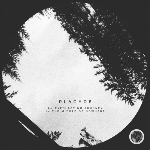 Placyde - An Everlasting Journey in the Middle of Nowhere (The Same Remix)