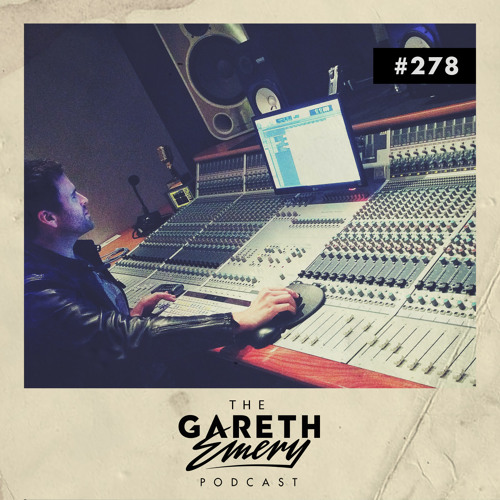 The Gareth Emery Podcast Episode 278