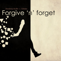 "Shedney Ruffin x Estobe - ""Forgive 'n' Forget / This is it"""