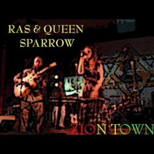 Zion Town - Ras Sparrow & Queen Sparrow