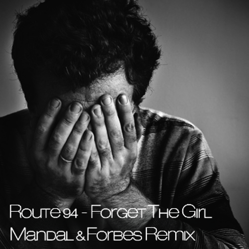 Route 94 - Forget The Girl (Mandal & Forbes Remix)  [Free Download]