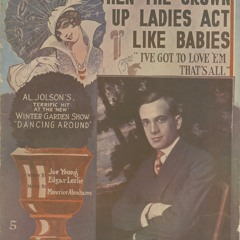 When The Grown Up Ladies Act Like Babies - 1914