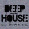 Dahu - How Do The Know (Original Mix)