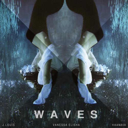 Waves (J-LOUIS x HAAN808) FEATURING Vanessa Elisha