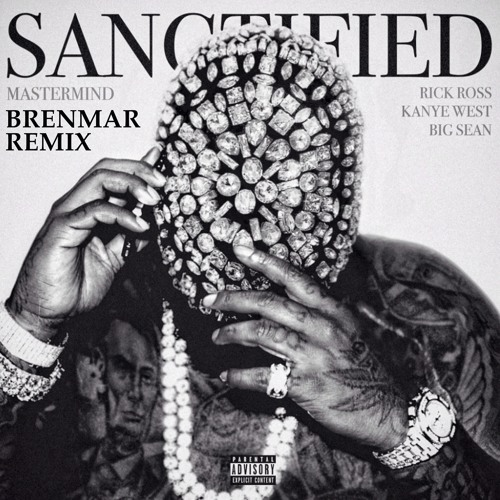 Ross/Kanye/Sean - Sanctified (Brenmar Remix)