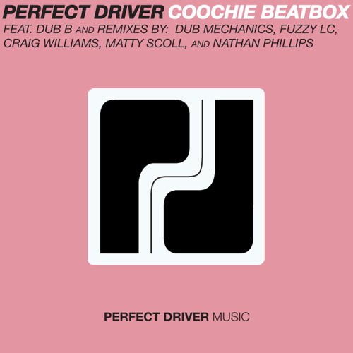 Perfect Driver - Coochie Beatbox Feat Dub B (Original Mix) FREE DOWNLOAD